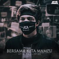 Download lagu Atta Halilintar - Bersama Kita Mampu