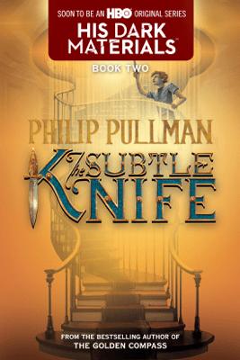 His Dark Materials: The Subtle Knife (Book 2) (Unabridged) - Philip Pullman