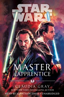Master & Apprentice (Star Wars) (Unabridged) - Claudia Gray