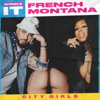 Wiggle It (feat. City Girls) - Single - French Montana mp3 download