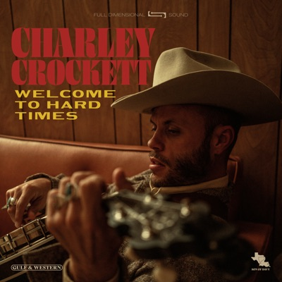 Welcome to Hard Times - Charley Crockett mp3 download