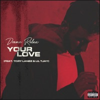 Your Love (feat. Tory Lanez & Lil Tjay) - Single - Drama Relax mp3 download