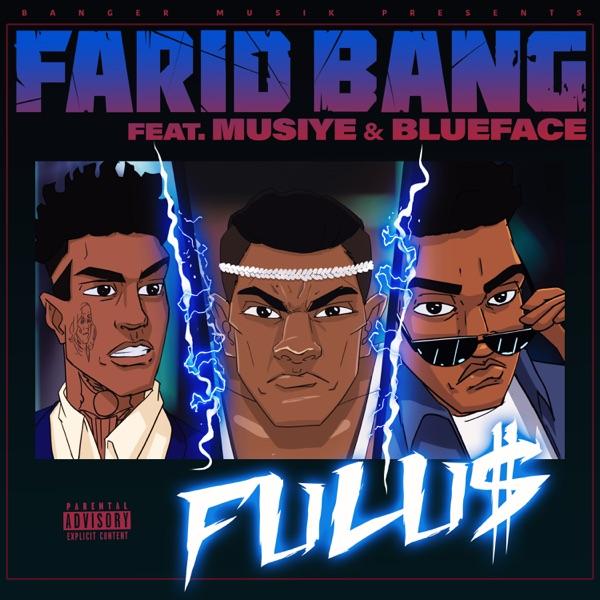 Farid Bang - FULU$ (feat. Musiye & Blueface)