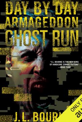 Ghost Run: Day by Day Armageddon, Book 4 (Unabridged) - J L Bourne
