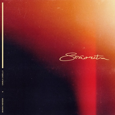 Señorita Señorita - Single - Shawn Mendes & Camila Cabello mp3 download
