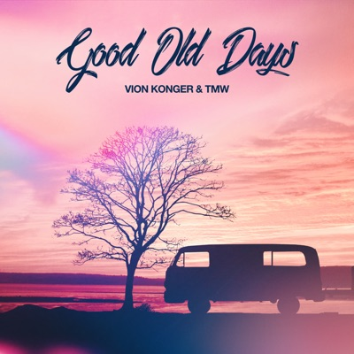 Good Old Days - Vion Konger & TMW mp3 download