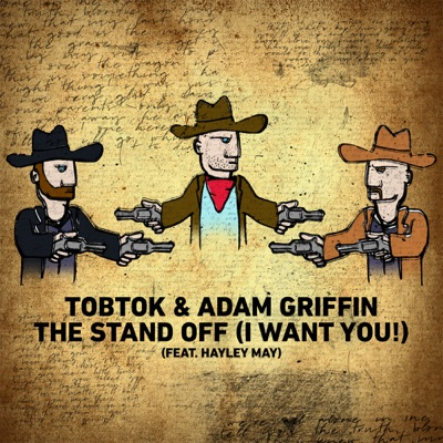 The Stand Off (I Want You!) - Tobtok & Adam Griffin Feat. Hayley May mp3 download