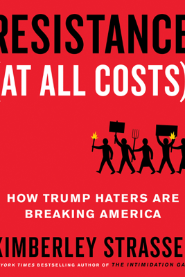 Resistance (At All Costs) - Kimberley Strassel