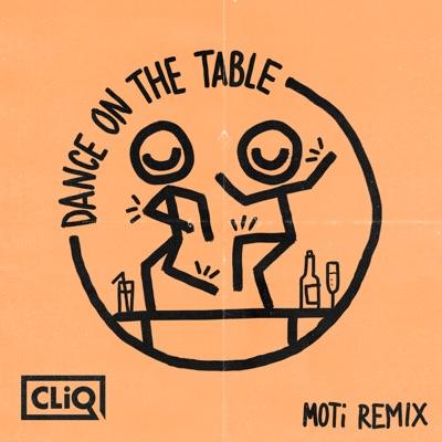 Dance On The Table (Moti Remix) - CLiQ Feat. Caitlyn Scarlett, Kida Kudz & Double S mp3 download