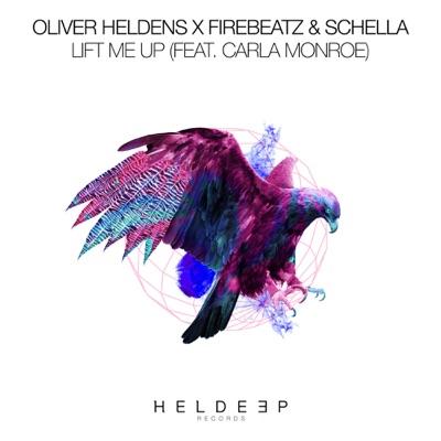 Lift Me Up - Oliver Heldens, Firebeatz & Schella Feat. Carla Monroe mp3 download