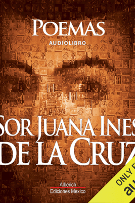 Poemas de Sor Juana Ines De la cruz - Sor Juana Inés de la Cruz