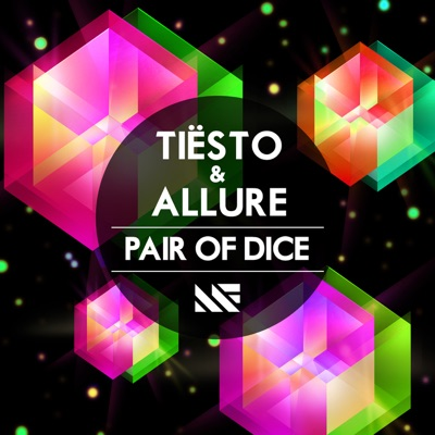 Pair Of Dice - Tiësto & Allure mp3 download