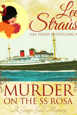Murder on the SS Rosa: A Cozy Historical Mystery-Book 1 (a novella) - Lee Strauss