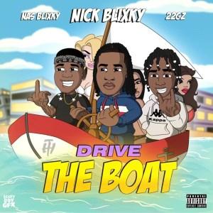 Nick Blixky - Drive the Boat (feat. 22gz & Nas Blixky)