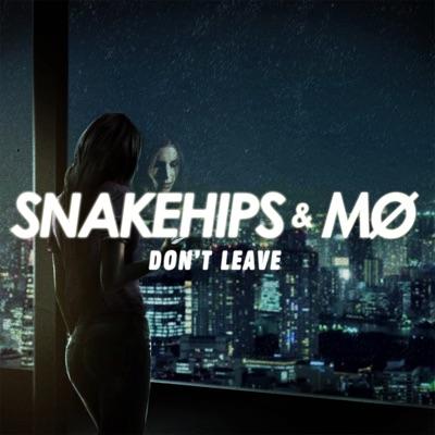 Don't Leave - Snakehips & MØ mp3 download