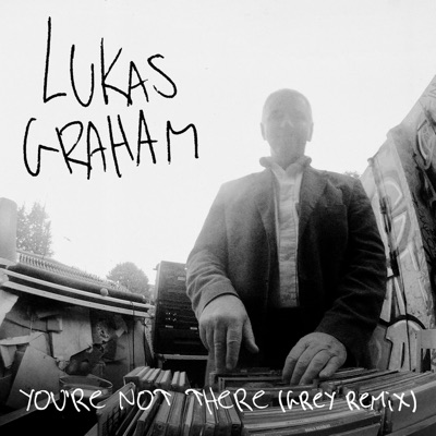 You're Not There (Grey Remix) - Lukas Graham mp3 download