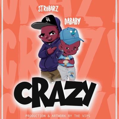 Crazy - Single - Str8Barz & DaBaby mp3 download