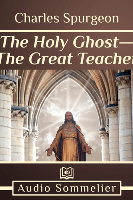 The Holy Ghost—The Great Teacher - Charles Spurgeon