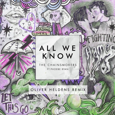 All We Know (Oliver Heldens Remix) - The Chainsmokers Feat. Phoebe Ryan mp3 download