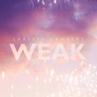 Larissa Lambert - Weak