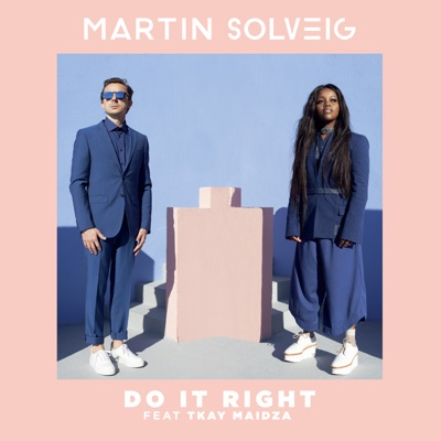 Do It Right - Martin Solveig Feat. Tkay Maidza mp3 download