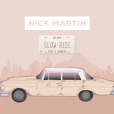 Slow Ride - Nick Martin & H. Kenneth mp3 download