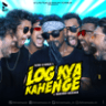 Abhinav Shekhar - Log Kya Kahenge - Single
