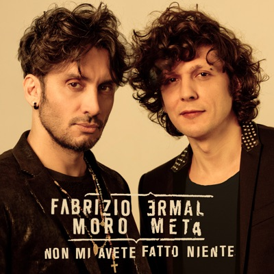 Non Mi Avete Fatto Niente - Ermal Meta & Fabrizio Moro mp3 download