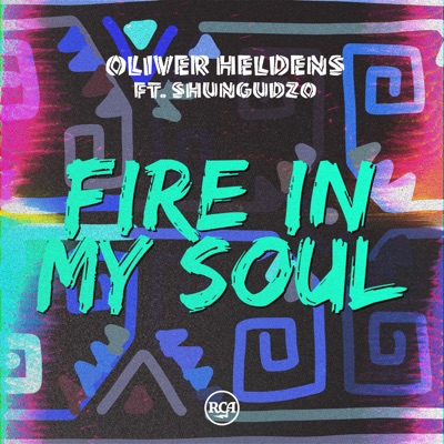 Fire In My Soul - Oliver Heldens Feat. Shungudzo mp3 download
