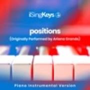 download lagu iSingKeys positions (Higher Key - Originally Performed by Ariana Grande)