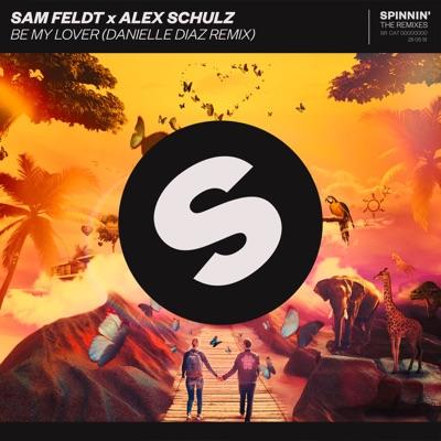 Be My Lover (Danielle Diaz Remix) - Sam Feldt & Alex Schulz mp3 download