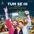Ankit Tiwari & Ali Merchant - Tum Se Hi (Reloaded) [From