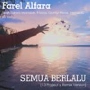 download lagu Farel Alfara Semua Berlalu (feat. Takwa Manabe, R-boyz, Guntur Resse, Hendri RZ) [13 Project's Remix Version]