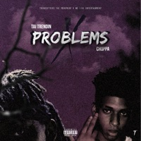 Problems (feat. NLE Choppa) - Single - Tai Trendin mp3 download