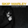 Skip Marley - Higher Place