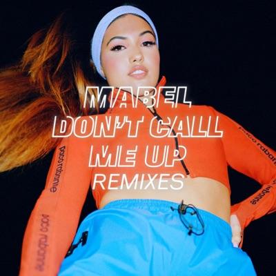 Don't Call Me Up (Burak Yeter Remix) - Mabel mp3 download