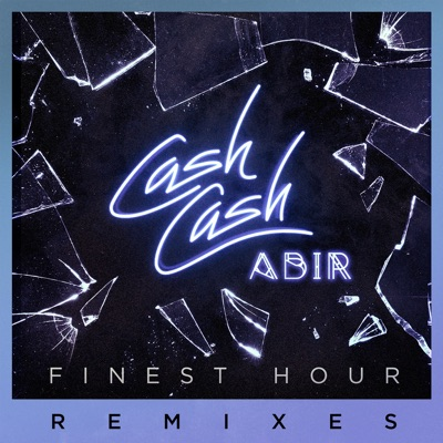 Finest Hour (Zookëper Remix) - Cash Cash Feat. Abir mp3 download
