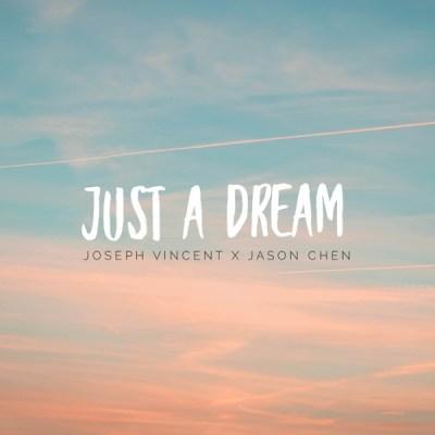 Joseph Vincent & 陳以桐 - Just a Dream - Single