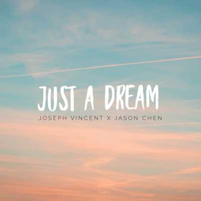 Joseph Vincent & 陳以桐 - Just a Dream - Single