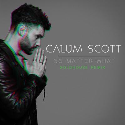 No Matter What (Goldhouse Remix) - Calum Scott mp3 download