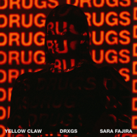 DRXGS (feat. Sara Fajira) - Single - Yellow Claw