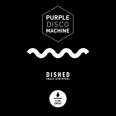 Dished (Male Stripper) - Purple Disco Machine mp3 download