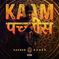 Kaam 25 (Sacred Games) DIVINE