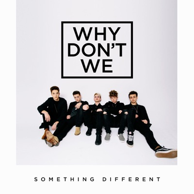 Something Different - Why Don't We mp3 download