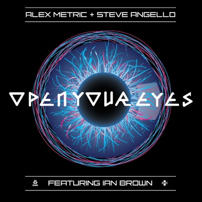 Open Your Eyes - Alex Metric & Steve Angello Feat. Ian Brown mp3 download