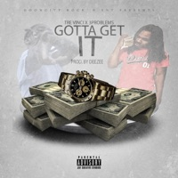 Gotta Get It (feat. 3 Problems) - Single - Tre Vinci mp3 download