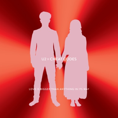 Love Is Bigger Than Anything In Its Way (U2 X Cheat Codes) - U2 & Cheat Codes mp3 download