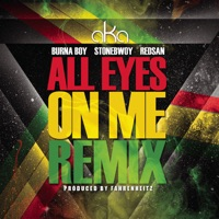 All Eyes on Me (feat. Burna Boy, Stonebwoy & Redsan) [Fahrenheitz Remix] - Single - AKA mp3 download