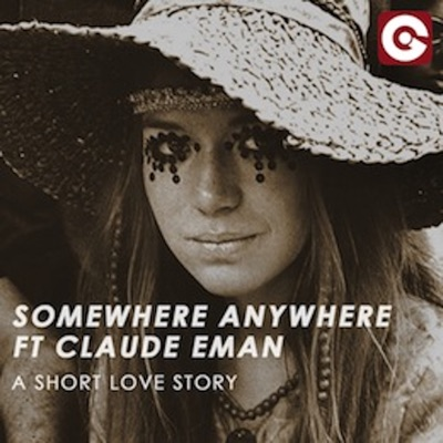 A Short Love Story - Somewhere Anywhere Feat. Claude Eman mp3 download