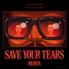 thumbnail The Weeknd & Ariana Grande - Save Your Tears (Remix)